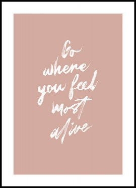 Go Where You Feel Most Alive Póster
