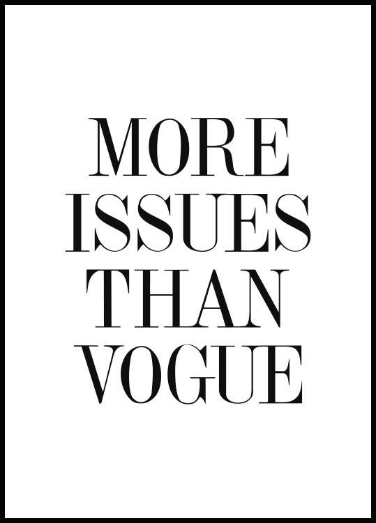More Issues than Vogue Póster