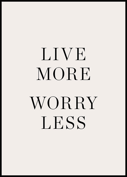 Live More Worry Less Poster