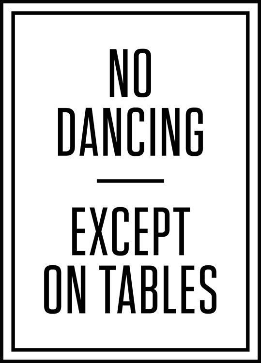 No Dancing Except on Tables Póster